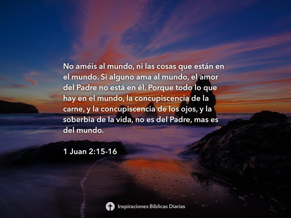 1 Juan 2 15 16 Inspiraciones Bíblicas Diarias